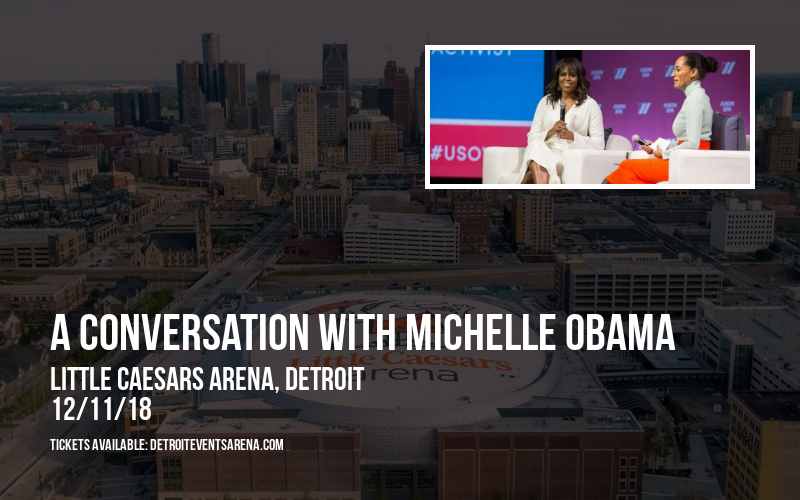 A Conversation With Michelle Obama at Little Caesars Arena
