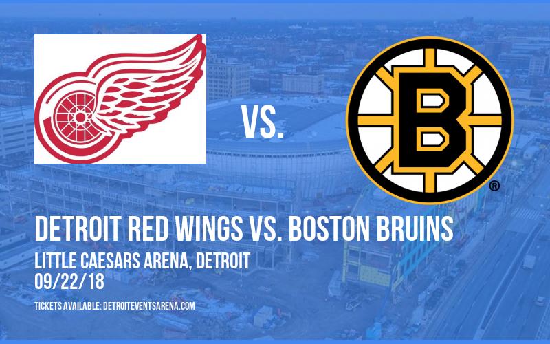 NHL Preseason: Detroit Red Wings vs. Boston Bruins at Little Caesars Arena