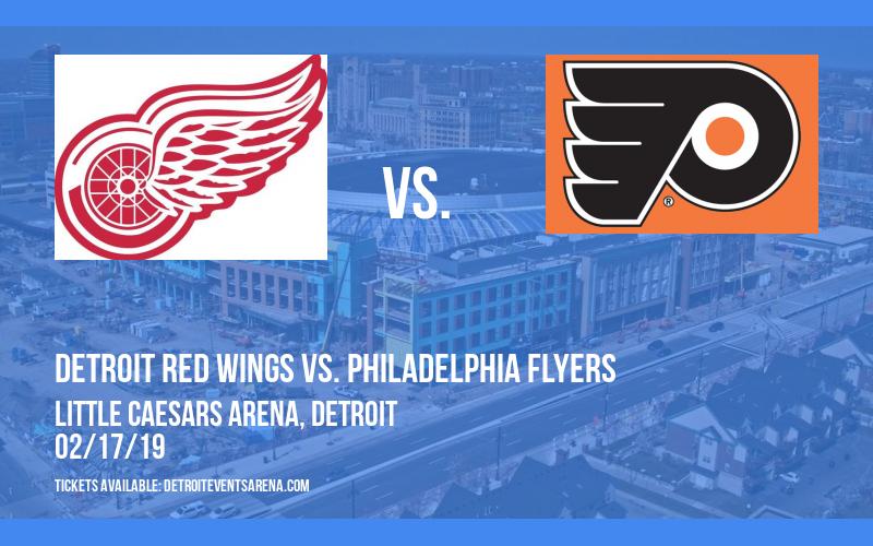Detroit Red Wings vs. Philadelphia Flyers at Little Caesars Arena