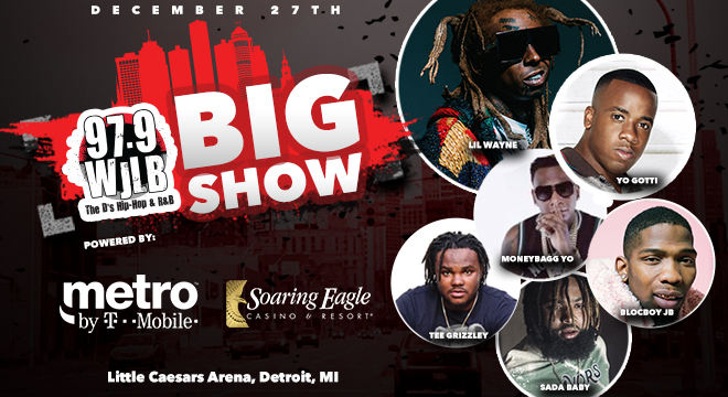 97.9 WJLB Big Show: Lil Wayne, Yo Gotti, Moneybagg Yo, Tee Grizzley & BlocBoy JB at Little Caesars Arena