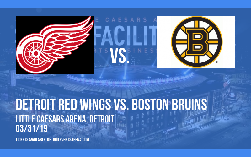 Detroit Red Wings vs. Boston Bruins at Little Caesars Arena