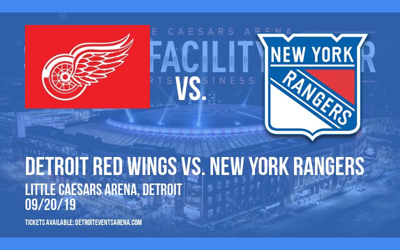 NHL Preseason: Detroit Red Wings vs. New York Rangers at Little Caesars Arena