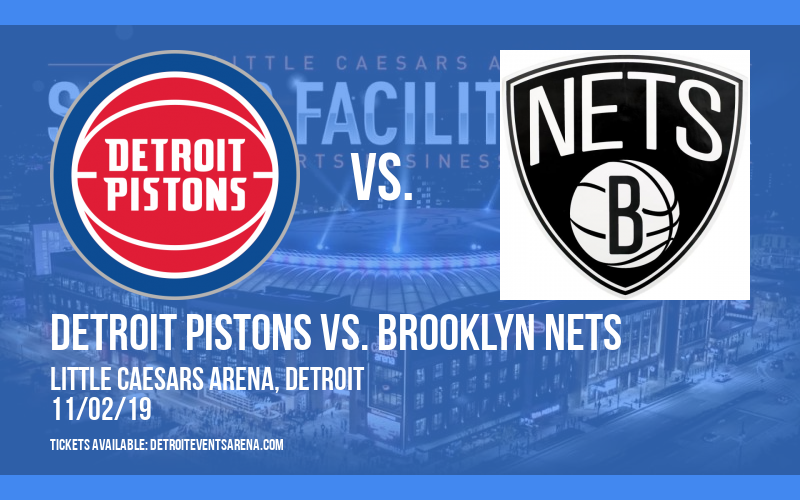 Detroit Pistons vs. Brooklyn Nets at Little Caesars Arena