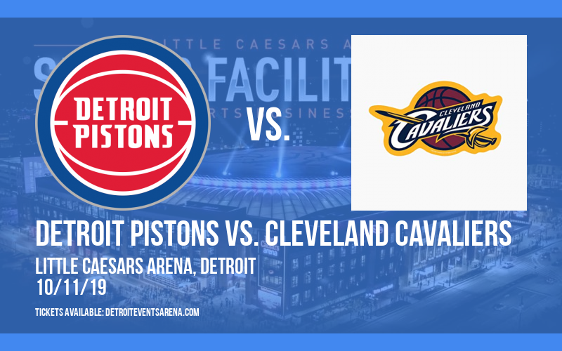 NBA Preseason: Detroit Pistons vs. Cleveland Cavaliers at Little Caesars Arena