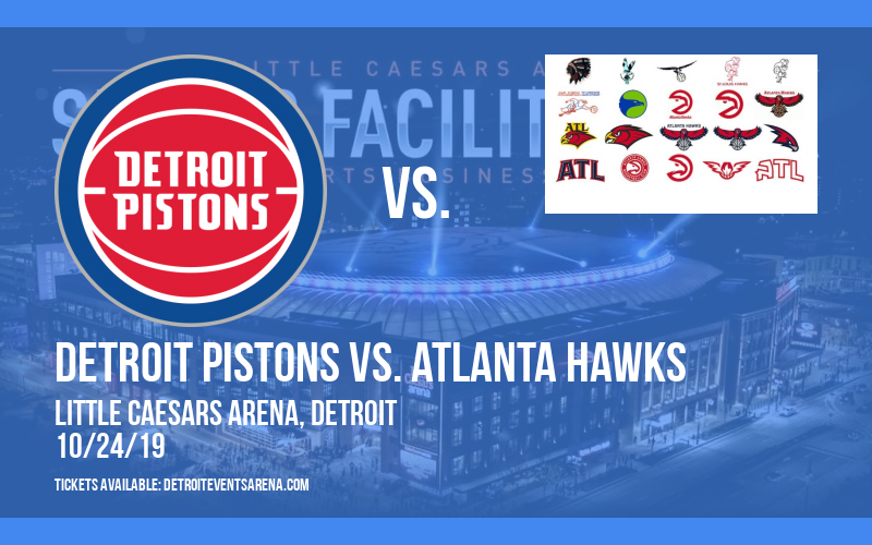 Detroit Pistons vs. Atlanta Hawks at Little Caesars Arena