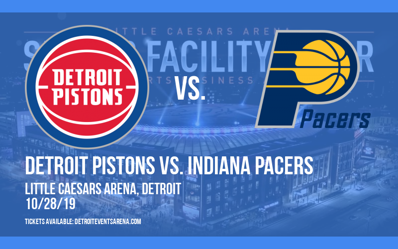 Detroit Pistons vs. Indiana Pacers at Little Caesars Arena