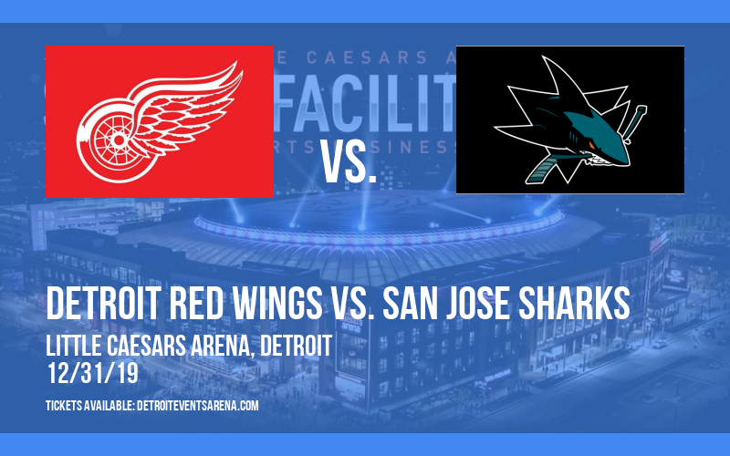 Detroit Red Wings vs. San Jose Sharks at Little Caesars Arena
