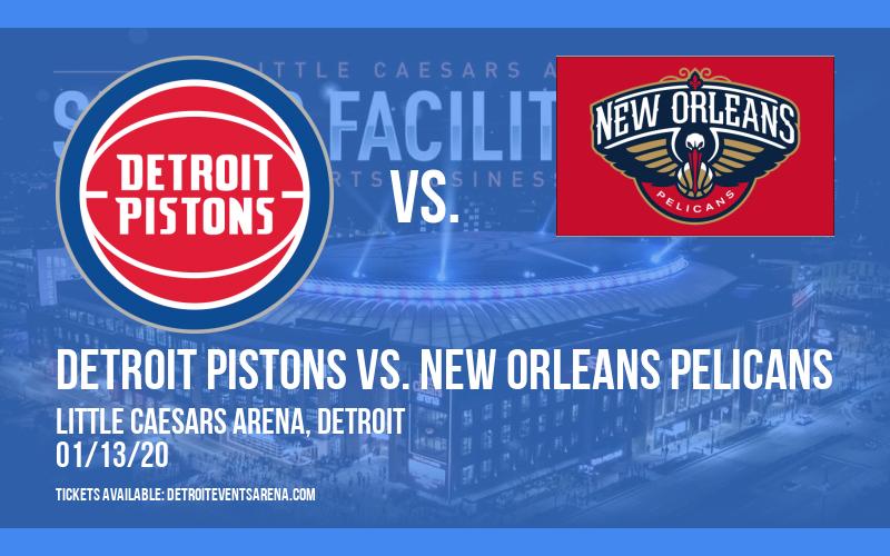 Detroit Pistons vs. New Orleans Pelicans at Little Caesars Arena