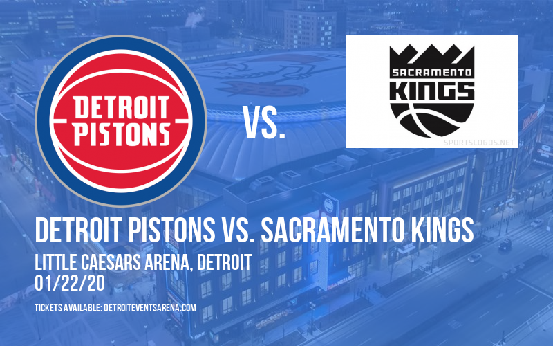 Detroit Pistons vs. Sacramento Kings at Little Caesars Arena