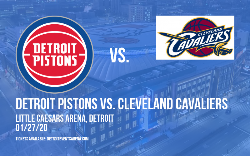 Detroit Pistons vs. Cleveland Cavaliers at Little Caesars Arena