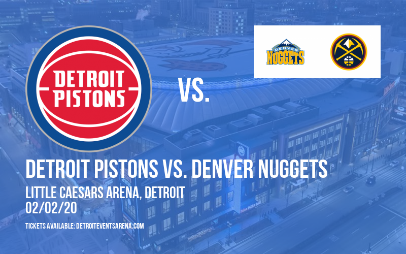 Detroit Pistons vs. Denver Nuggets at Little Caesars Arena