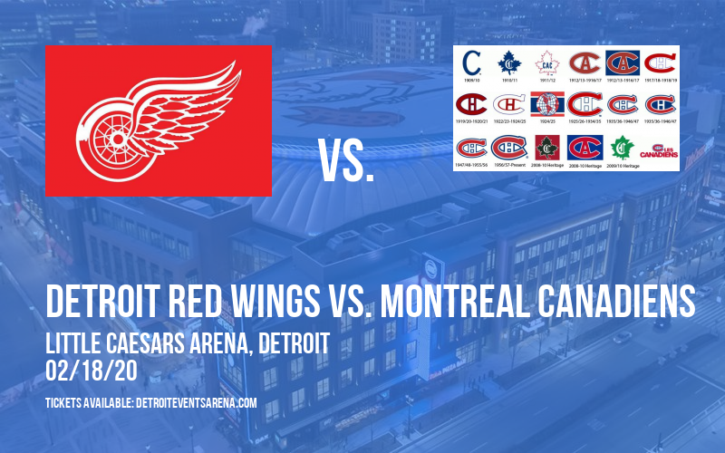 Detroit Red Wings vs. Montreal Canadiens at Little Caesars Arena