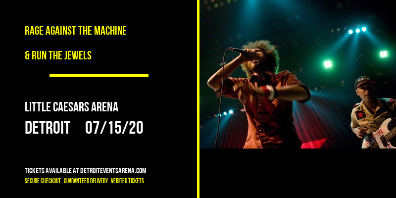 Rage Against The Machine & Run The Jewels at Little Caesars Arena