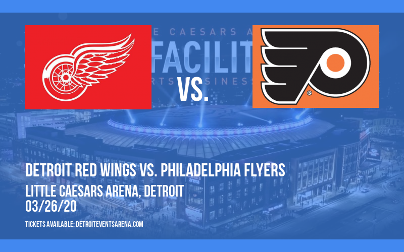 Detroit Red Wings vs. Philadelphia Flyers [CANCELLED] at Little Caesars Arena