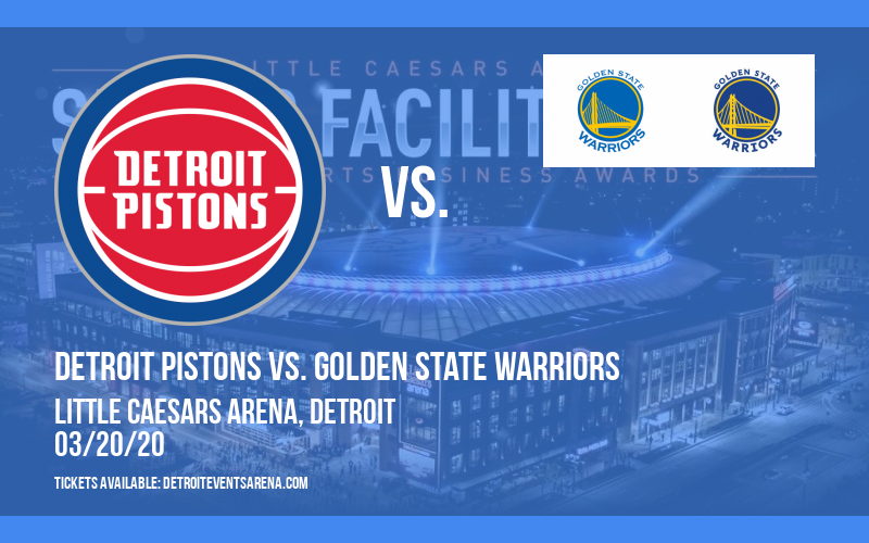 Detroit Pistons vs. Golden State Warriors [CANCELLED] at Little Caesars Arena