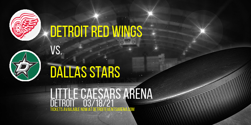 Detroit Red Wings vs. Dallas Stars at Little Caesars Arena