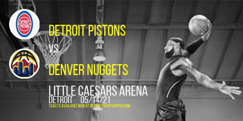 Detroit Pistons vs. Denver Nuggets at Little Caesars Arena