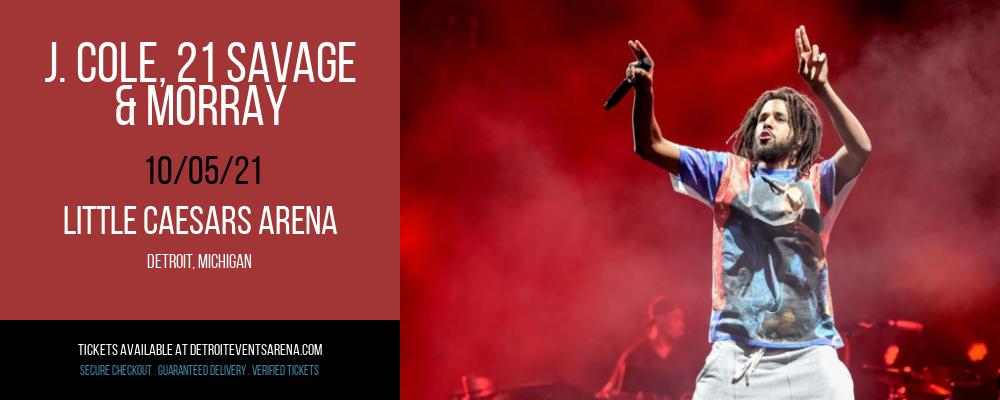 J. Cole, 21 Savage & Morray at Little Caesars Arena