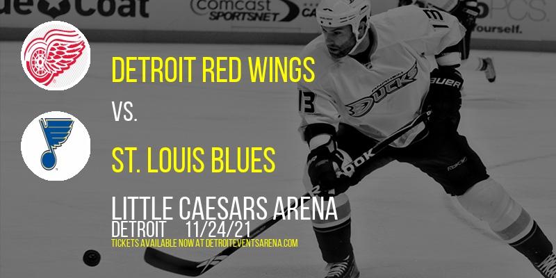 Detroit Red Wings vs. St. Louis Blues at Little Caesars Arena