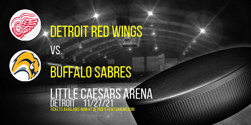 Detroit Red Wings vs. Buffalo Sabres at Little Caesars Arena