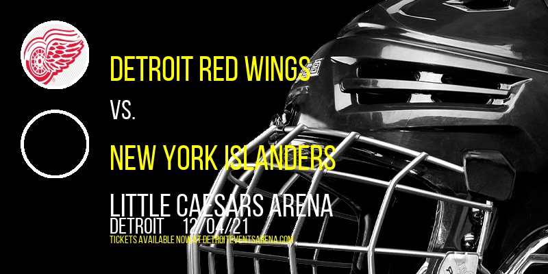 Detroit Red Wings vs. New York Islanders at Little Caesars Arena