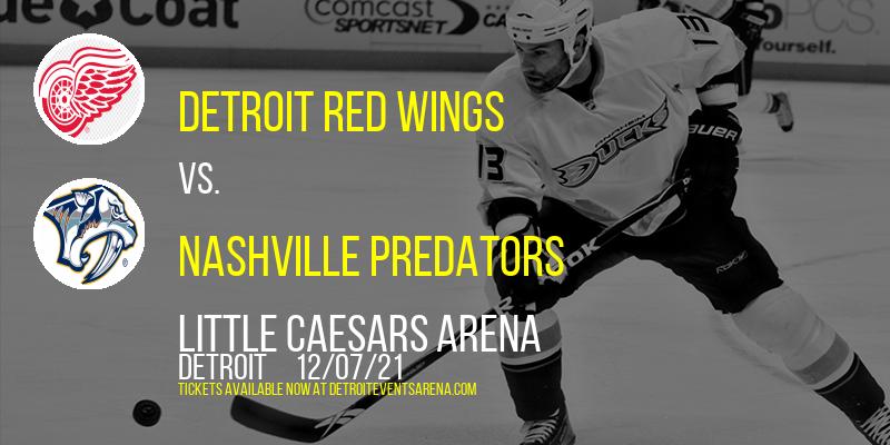 Detroit Red Wings vs. Nashville Predators at Little Caesars Arena