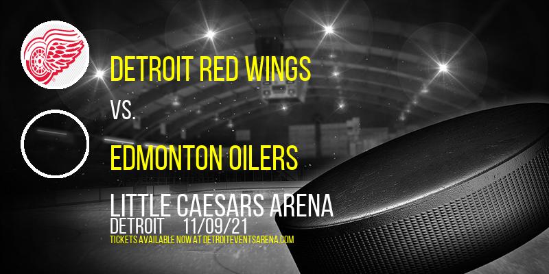 Detroit Red Wings vs. Edmonton Oilers at Little Caesars Arena