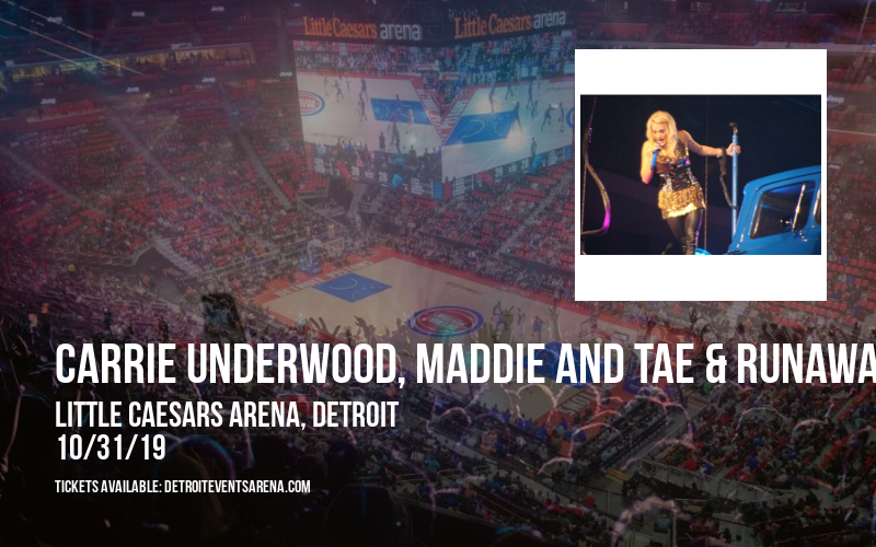 Carrie Underwood, Maddie and Tae & Runaway June at Little Caesars Arena