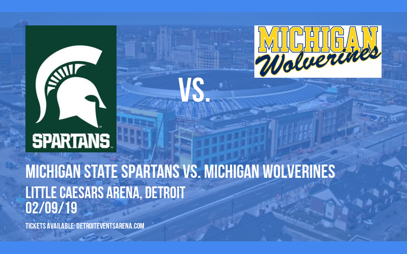 Michigan State Spartans vs. Michigan Wolverines at Little Caesars Arena