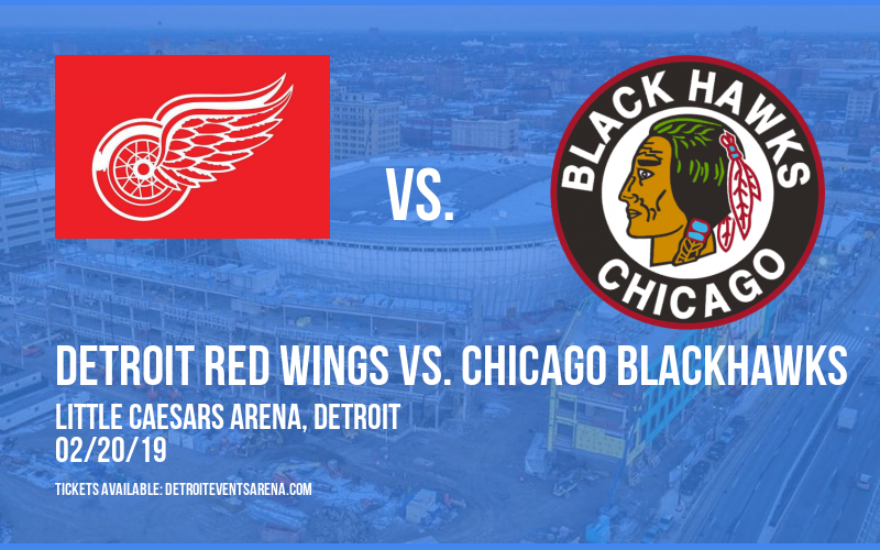 Detroit Red Wings vs. Chicago Blackhawks at Little Caesars Arena