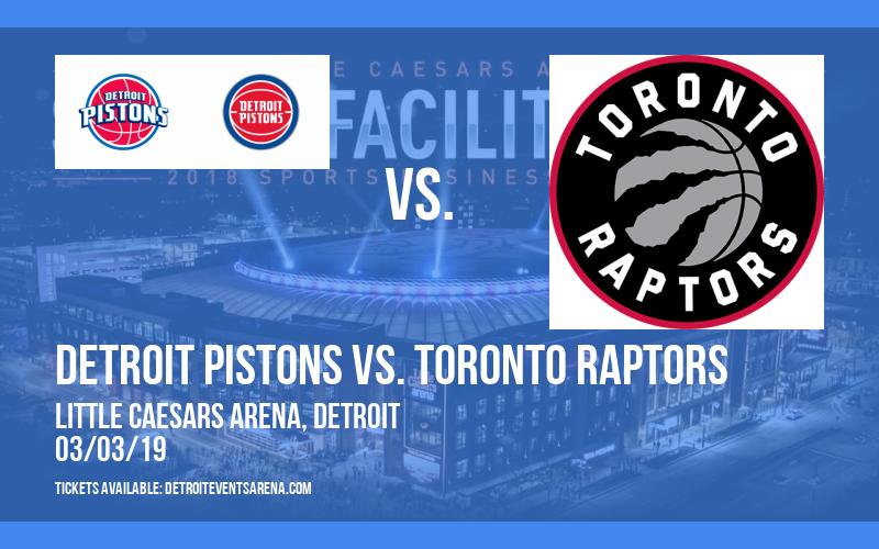 Detroit Pistons vs. Toronto Raptors at Little Caesars Arena