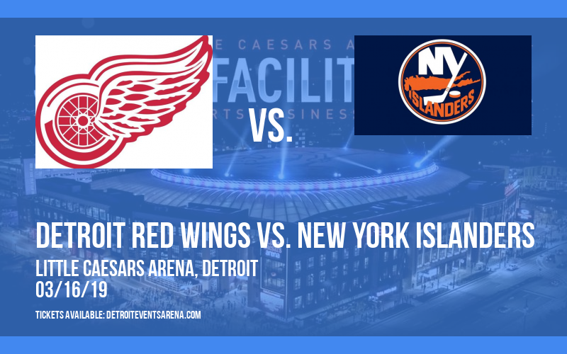 Detroit Red Wings vs. New York Islanders at Little Caesars Arena