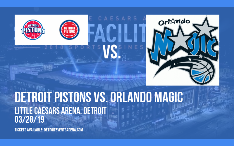 Detroit Pistons vs. Orlando Magic at Little Caesars Arena