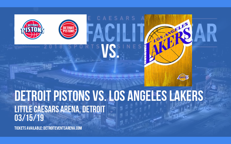 Detroit Pistons vs. Los Angeles Lakers at Little Caesars Arena