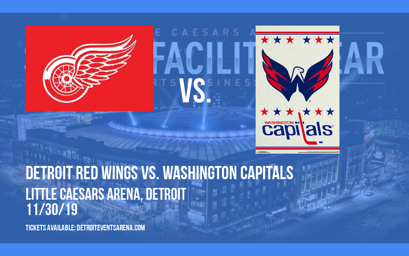 Detroit Red Wings vs. Washington Capitals at Little Caesars Arena