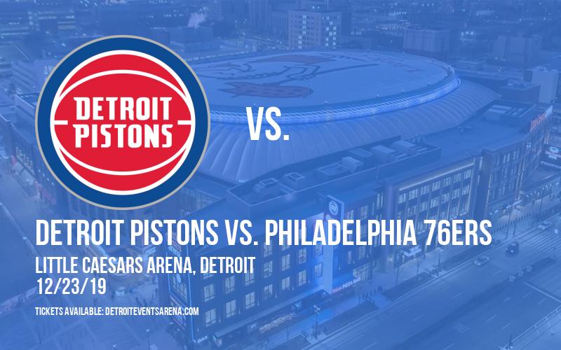Detroit Pistons vs. Philadelphia 76ers at Little Caesars Arena