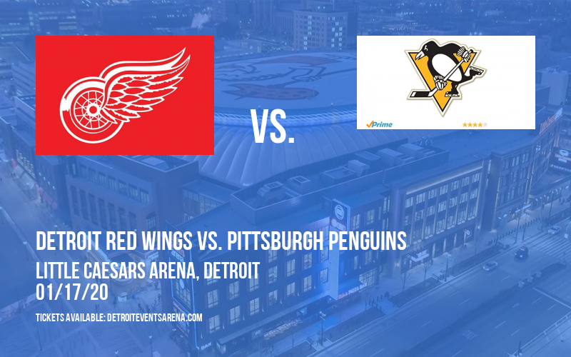 Detroit Red Wings vs. Pittsburgh Penguins at Little Caesars Arena