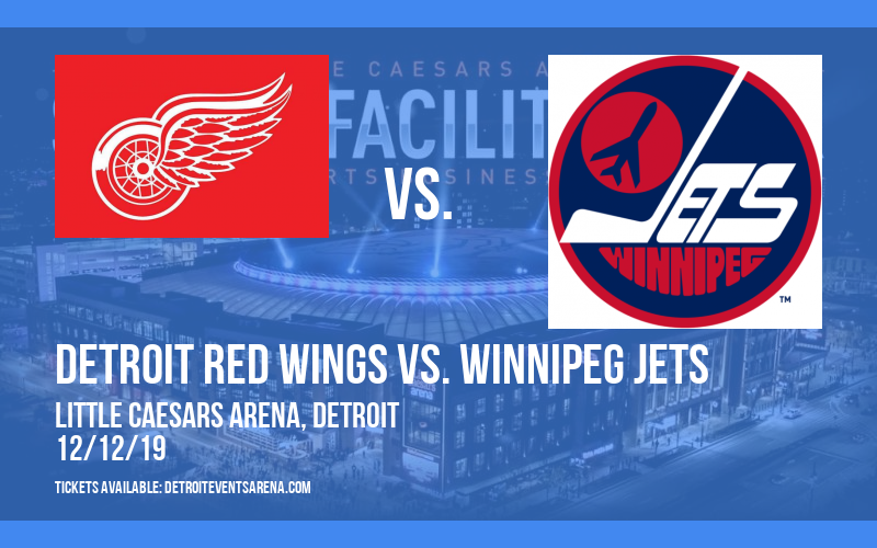 Detroit Red Wings vs. Winnipeg Jets at Little Caesars Arena