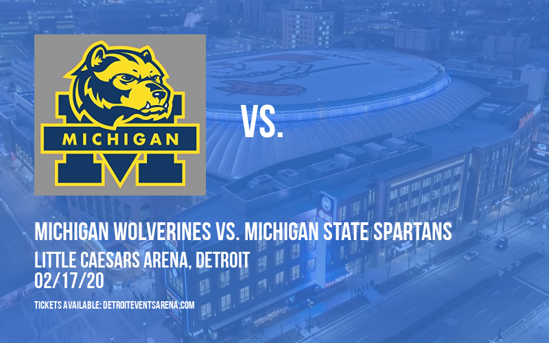 Duel In The D: Michigan Wolverines vs. Michigan State Spartans at Little Caesars Arena