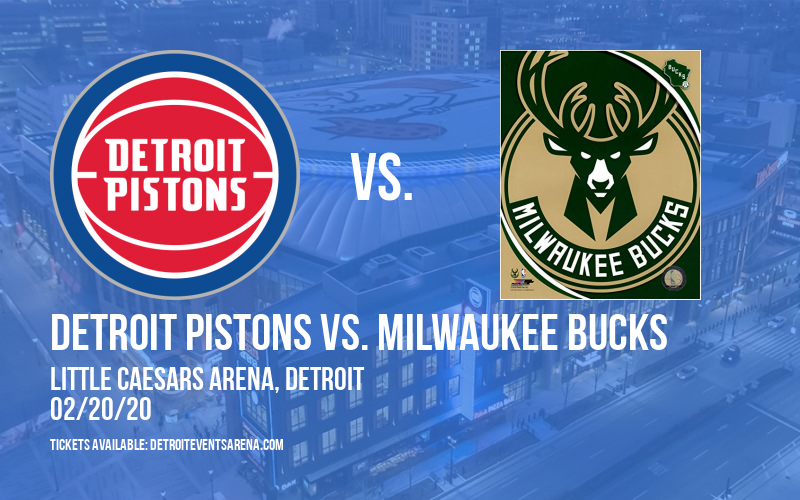 Detroit Pistons vs. Milwaukee Bucks at Little Caesars Arena