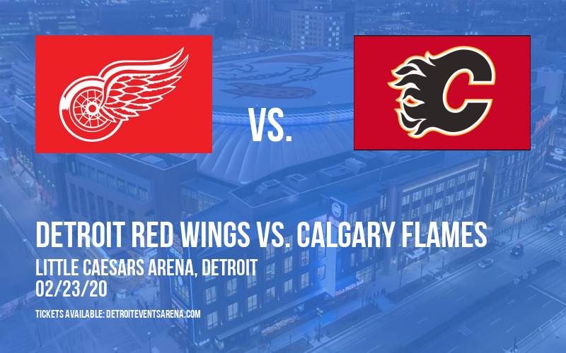 Detroit Red Wings vs. Calgary Flames at Little Caesars Arena