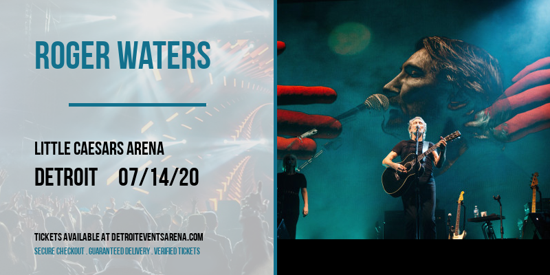 Roger Waters [POSTPONED] at Little Caesars Arena