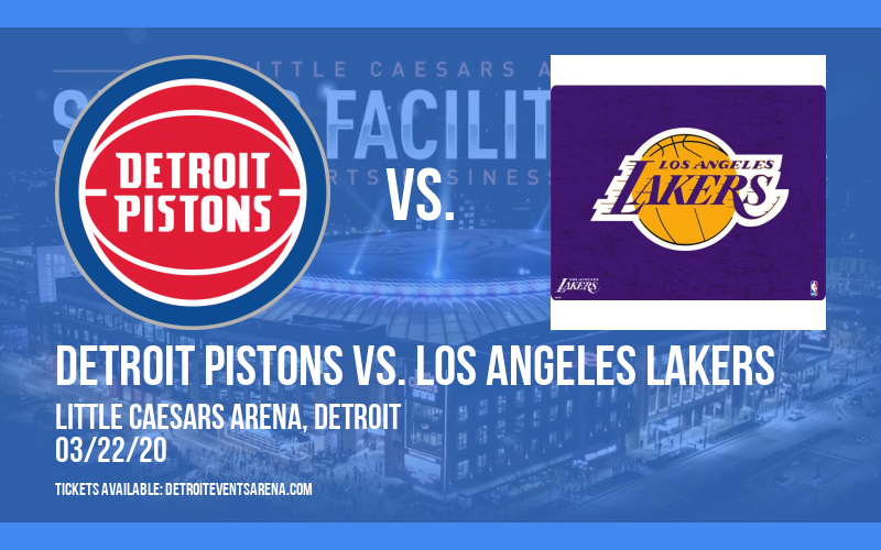 Detroit Pistons vs. Los Angeles Lakers [CANCELLED] at Little Caesars Arena