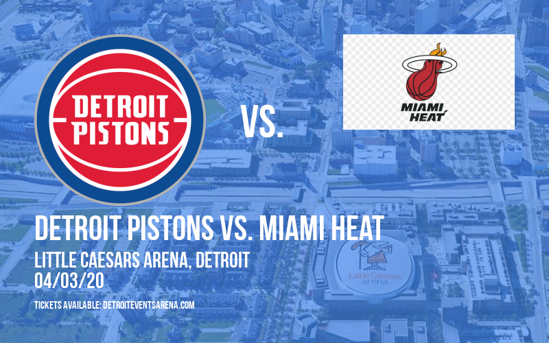 Detroit Pistons vs. Miami Heat [CANCELLED] at Little Caesars Arena