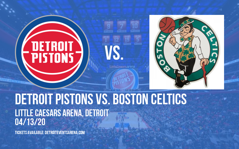 Detroit Pistons vs. Boston Celtics [CANCELLED] at Little Caesars Arena