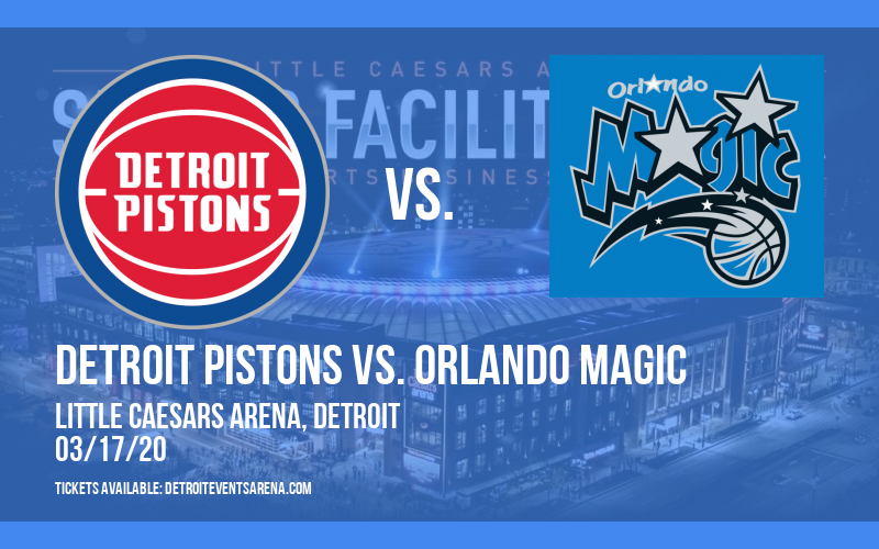 Detroit Pistons vs. Orlando Magic [CANCELLED] at Little Caesars Arena