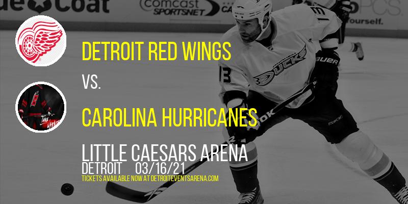 Detroit Red Wings vs. Carolina Hurricanes at Little Caesars Arena