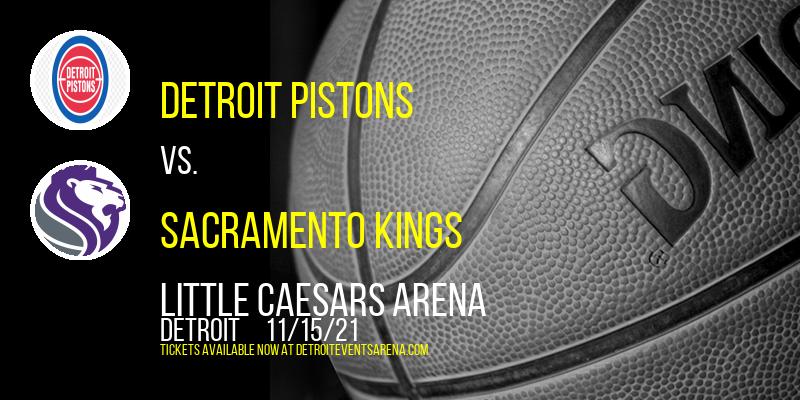 Detroit Pistons vs. Sacramento Kings at Little Caesars Arena